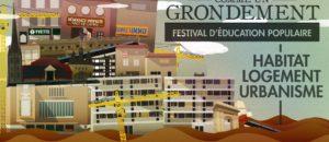 1er au 6 octobre : «Habitat, logement et urbanisme» thèmes du festival Comme un grondement