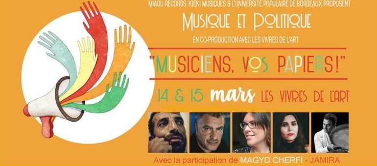 14 et 15 mars : «Musiciens, vos papiers!» aux Vivres de l'art