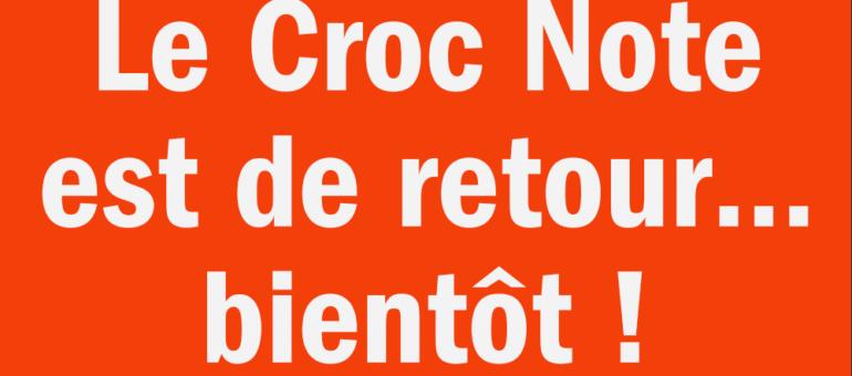 Le Croc Note est de retour… bientôt !