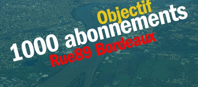 Rue89 Bordeaux a besoin de 1000 abonnés pourcontinuer àexister