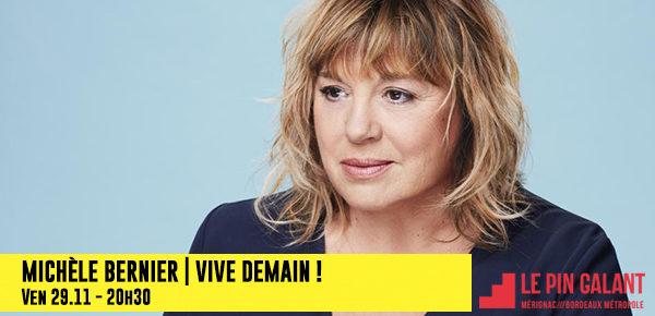 Michèle Bernier «Vive demain !» : des places à gagner pour nos abonnés