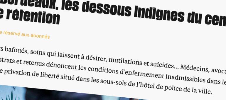 Une enquête  accablante vise le centre de rétention de Bordeaux